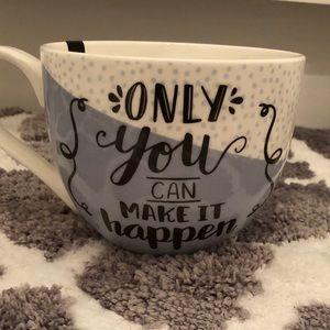 Only You Can Make It Happen Mug
